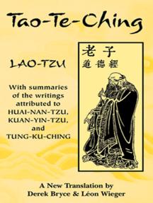 Tao-Te-Ching: With summaries of the writings attributed to Huai-Nan-Tzu, Kuan-Yin-Tzu and Tung-Ku-Ching