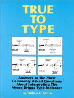 True to Type: Answers to the Most Commonly Asked Questions About Interpreting the MyersBriggs Type Indicator