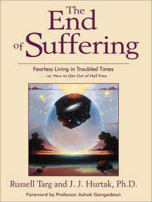 The End of Suffering: Fearless Living in Troubled Time..or, How to Get Out of Hell Free