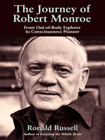 The Journey of Robert Monroe: From Out-of-Body Exporer to Consciousness Pioneer