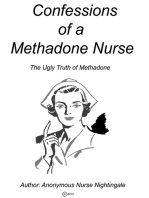 Confessions of a Methadone Nurse: The Ugly Truth of Methadone