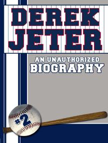 Derek Jeter: An Unauthorized Biography