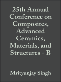 25th Annual Conference on Composites, Advanced Ceramics, Materials, and Structures - B