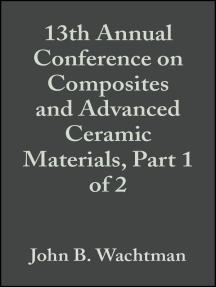 13th Annual Conference on Composites and Advanced Ceramic Materials, Part 1 of 2
