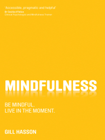 Mindfulness: Be mindful. Live in the moment.