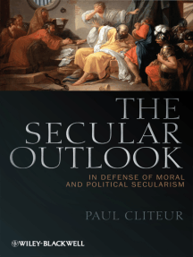 The Secular Outlook: In Defense of Moral and Political Secularism