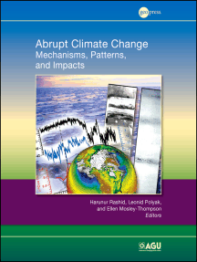 Abrupt Climate Change: Mechanisms, Patterns, and Impacts