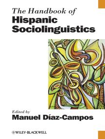 The Handbook of Hispanic Sociolinguistics