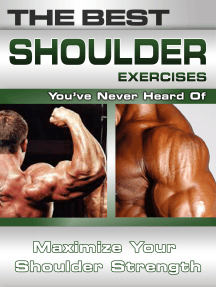 The Best Shoulder Exercises You've Never Heard Of: Maximize Your Shoulder Strength
