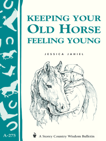 Keeping Your Old Horse Feeling Young: Storey's Country Wisdom Bulletin A-275
