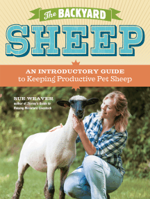 The Backyard Sheep: An Introductory Guide to Keeping Productive Pet Sheep