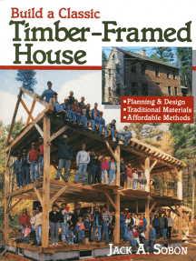 Build a Classic Timber-Framed House: Planning & Design/Traditional Materials/Affordable Methods