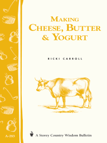 Making Cheese, Butter & Yogurt: Storey Country Wisdom Bulletin A-57