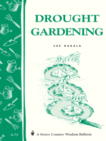 Drought Gardening: Storey's Country Wisdom Bulletin A-73