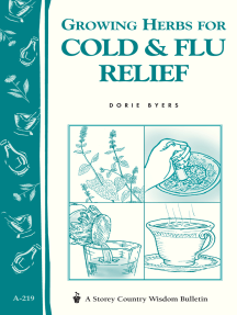 Growing Herbs for Cold & Flu Relief: Storey's Country Wisdom Bulletin A-219