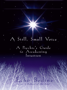 A Still, Small Voice: A Psychic's Guide to Awakening Intuition