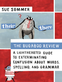 The Bugaboo Review: A Lighthearted Guide to Exterminating Confusion about Words, Spelling, and Grammar