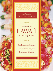 The Best of Hawai'i Wedding Book: A Guide to Maui, Lanai, and Kauai — Top Locations, Services, and Resources for Your Destination Wedding