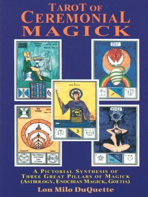 Tarot of Ceremonial Magick by Lon Milo DuQuette - Read Online