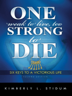 One Weak to Live Too Strong to Die Second Edition