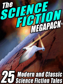 The Science Fiction MEGAPACK ®: 25 Classic Science Fiction Stories