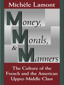 Money, Morals, and Manners: The Culture of the French and the American Upper-Middle Class
