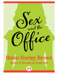 Sex and the Office by Helen Gurley Brown {Excerpt}