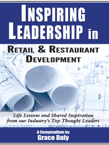 Inspiring Leadership in Retail & Restaurant Development: Life Lessons and Shared Inspiration from our Industry's Top Thought Leaders