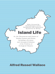 Island Life: Or, the Phenomena and Causes of Insular Faunas and Floras, Including a Revision and Attempted Solution of the Problem of Geological Climates