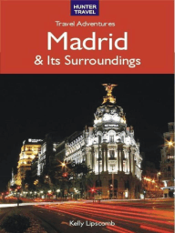Madrid & Its Surroundings - Travel Adventures