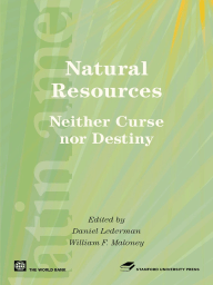 Natural Resources, Neither Curse nor Destiny