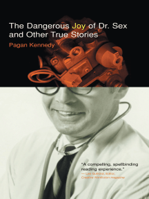 The Dangerous Joy of Dr. Sex and Other True Stories