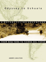 Odyssey to Ushuaia: A Motorcycling Adventure from New York to Tierra del Fuego