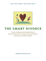 The Smart Divorce: Proven Strategies and Valuable Advice from 100 Top Divorce Lawyers, Financial Advisers, Counselors, and Other Experts