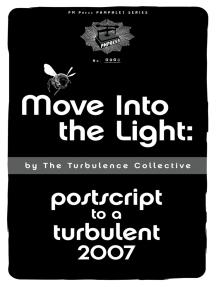 Move into the Light: Postscript to a Turbulent 2007