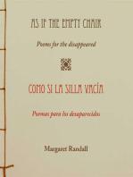 As If the Empty Chair/Como si la silla vacía: Poems for the Disappeared/Poemas para los desaparecidos