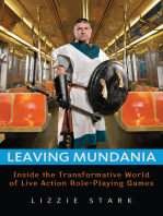 Leaving Mundania: Inside the Transformative World of Live Action Role-Playing Games