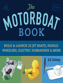 The Motorboat Book: Build & Launch 20 Jet Boats, Paddle-Wheelers, Electric Submarines & More