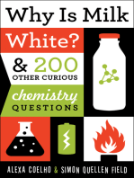 Why Is Milk White?: & 200 Other Curious Chemistry Questions