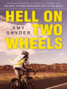 Hell on Two Wheels: An Astonishing Story of Suffering, Triumph, and the Most Extreme Endurance Race in the World