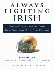 Always Fighting Irish: Players, Coaches, and Fans Share Their Passion for Notre Dame Football