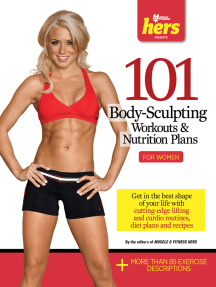 101 Body-Sculpting Workouts & Nutrition Plans: For Women