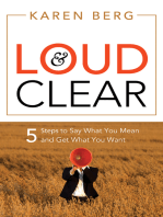 Loud & Clear: 5 Steps to Say What You Mean and Get What You Want