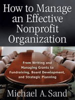 How to Manage an Effective Nonprofit Organization: From Writing an Managing Grants to Fundraising, Board Development, and Strategic Planning