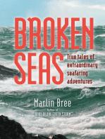 Broken Seas: True Tales of Extraordinary Seafaring Adventures