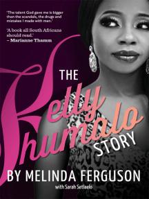 The Kelly Khumalo Story