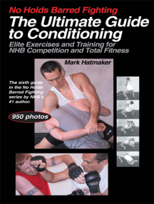 No Holds Barred Fighting: The Ultimate Guide to Conditioning: Elite Exercises and Training for NHB Competition and Total Fitness