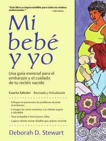 Mi bebé y yo: Una guía esencial para el embarazo y el cuidado de tu recién nacido