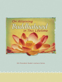 On Attaining Buddhahood in This Lifetime: Commentaries on the Writings of Nichiren