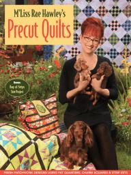 M'Liss Rae Hawley's Precut Quilts